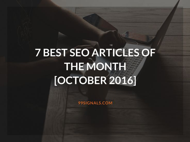 7 Best SEO Articles of the Month [October 2016]