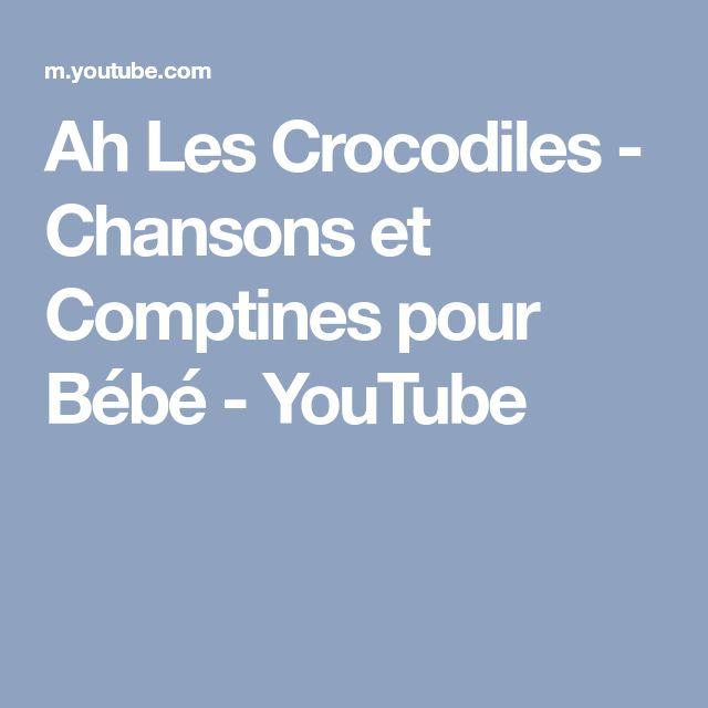 Ah Les Crocodiles - Chansons et Comptines pour Bébé - YouTube