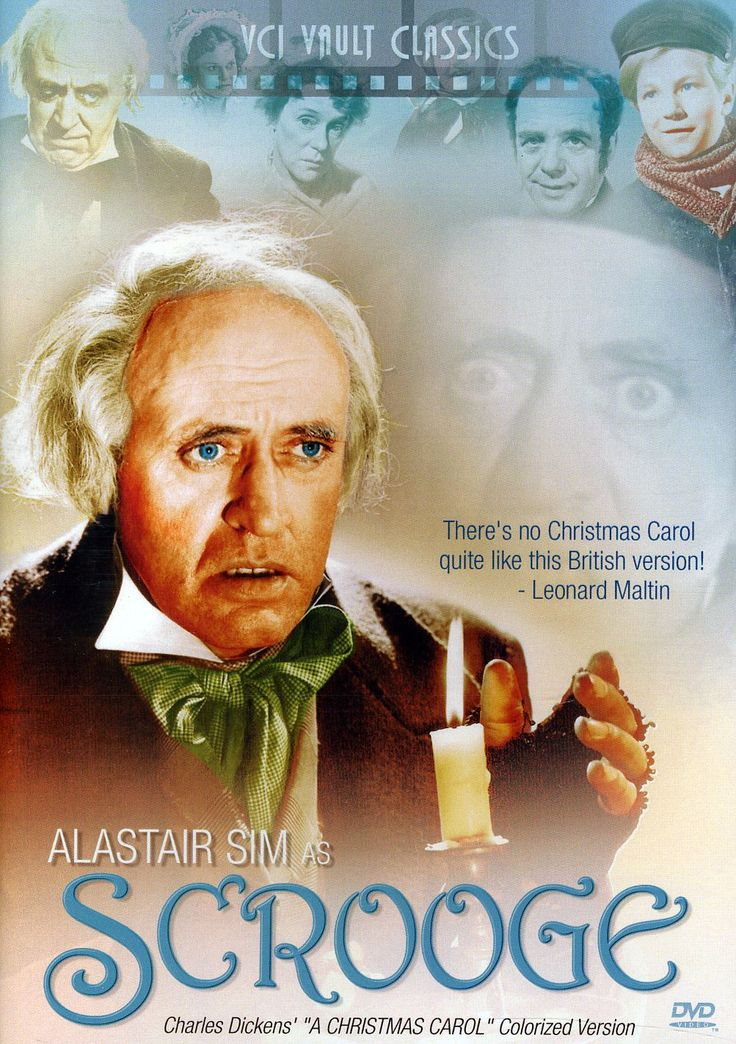Scrooge (1951) Alastair Sim--my favorite Scrooge! He was just annoyed and sarcastic..... I can relate to that :)