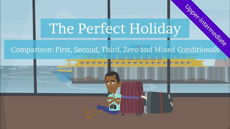 Follow Lesley on his perfect getaway holiday and compare the various forms of conditional sentences & mixed conditionals to learn their similarities & differences. (Upper-intermediate level)
