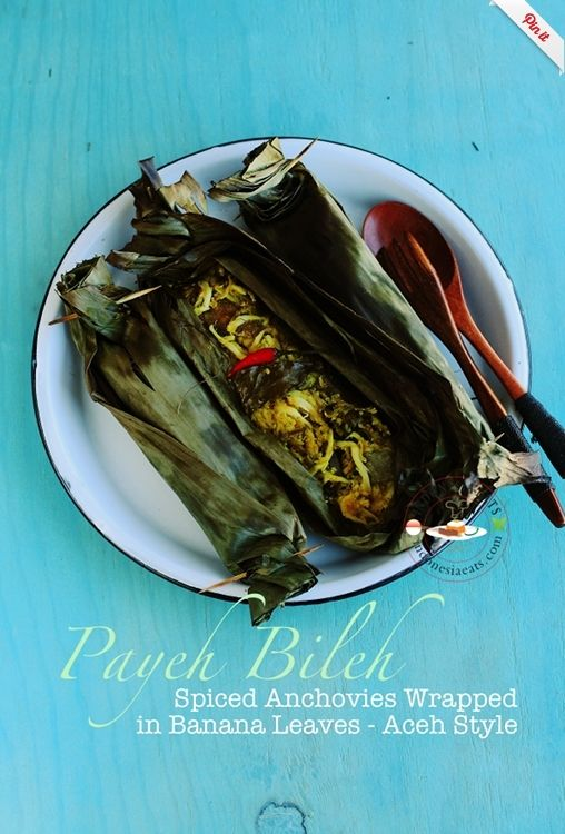 Payeh Bileh Recipe (Spiced Anchovies Wrapped in Banana Leaves – Aceh Style)