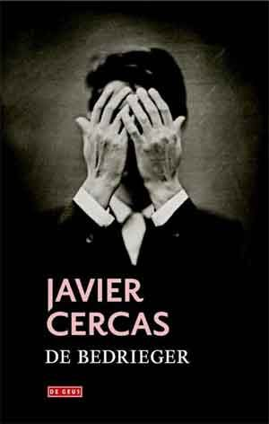 Javier Cercas De bedrieger Recensie - Alles over boeken en schrijvers