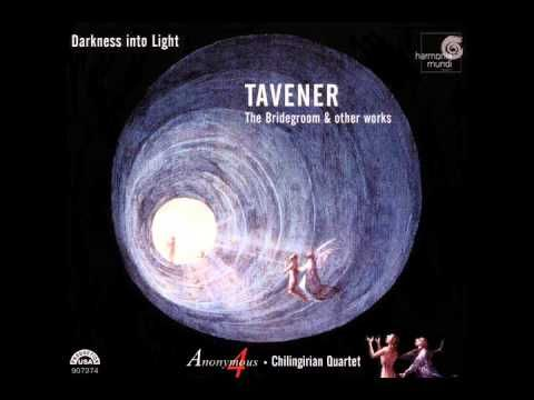 Anonymous 4 - John Tavener: Darkness into Light (The Bridegroom & other works) - YouTube