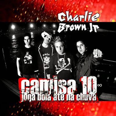 Charlie Brown Jr. – Camisa 10 Joga Bola Até Na Chuva (2009) CD Gratis