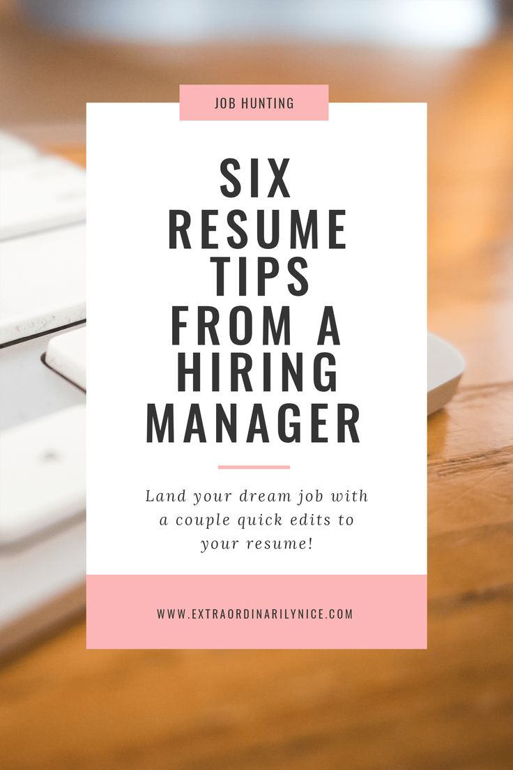 6 Resume Tips from a Hiring Manager