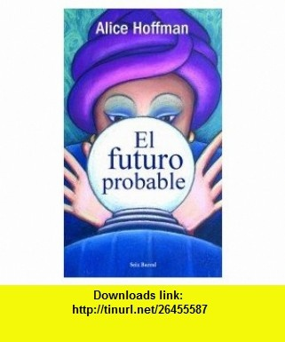 11 best electronic e book images on pinterest before i die see more el futuro probable spanish edition 9788432296352 alice hoffman isbn 10 fandeluxe Choice Image