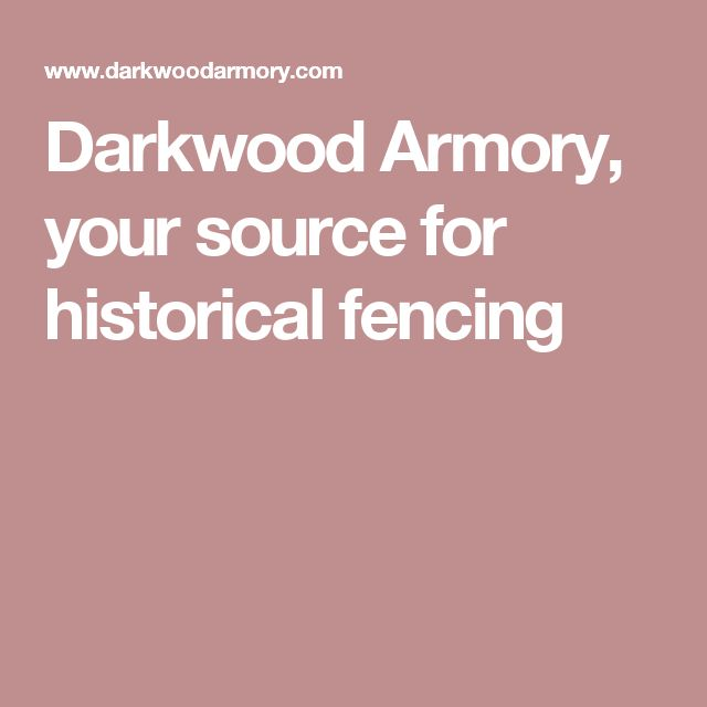 Darkwood Armory, your source for historical fencing