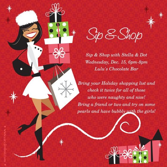 Sip & Shop - Sip & Shop with Stella & Dot Holiday invite idea    Bring a friend or two and try on some  pearls and have bubbly with the girls!