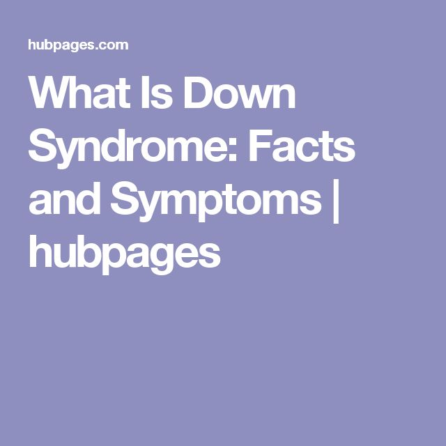 What Is Down Syndrome: Facts and Symptoms | hubpages