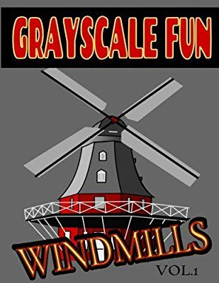 Grayscale Fun WINDMILLS Vol1 Adult Coloring