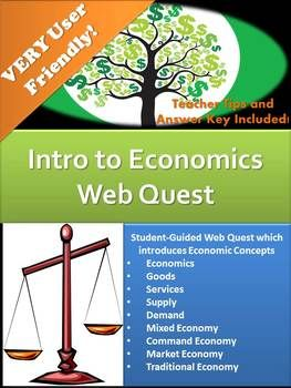 An engaging Web quest with the intent of teaching students the introductory concepts of Economics: Supply, Demand, Goods, Resources, Mixed Economy, Command Economy, Market Economy, and Traditional Economy. This web quest is VERY user