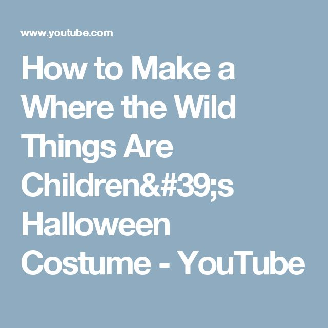 How to Make a Where the Wild Things Are Children's Halloween Costume - YouTube