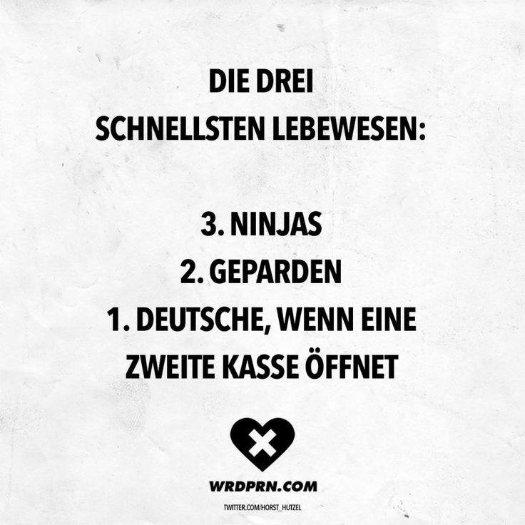 Visual Statements®Die drei schnellsten Lebewesen: 3. Ninjas 2. Geparden 1. Deutsche, wenn eine zweite Kasse öffnet. Sprüche / Zitate / Quotes / Wor…