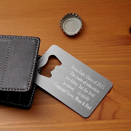 A Personal Creations Exclusive! Deliver your personal message on this convenient, fun-to-use credit card-sized bottle opener. Crafted of durable stainless steel, it features an attractive silver matte finish and slides easily into a pocket or wallet credit card slot. We laser engrave your message on 5 lines, up to 25 characters per line. Wallet not included.