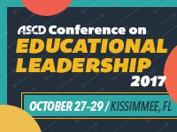 2017 ASCD Conference on Educational Leadership: October 27–29, 2017 in Kissimmee, Florida.