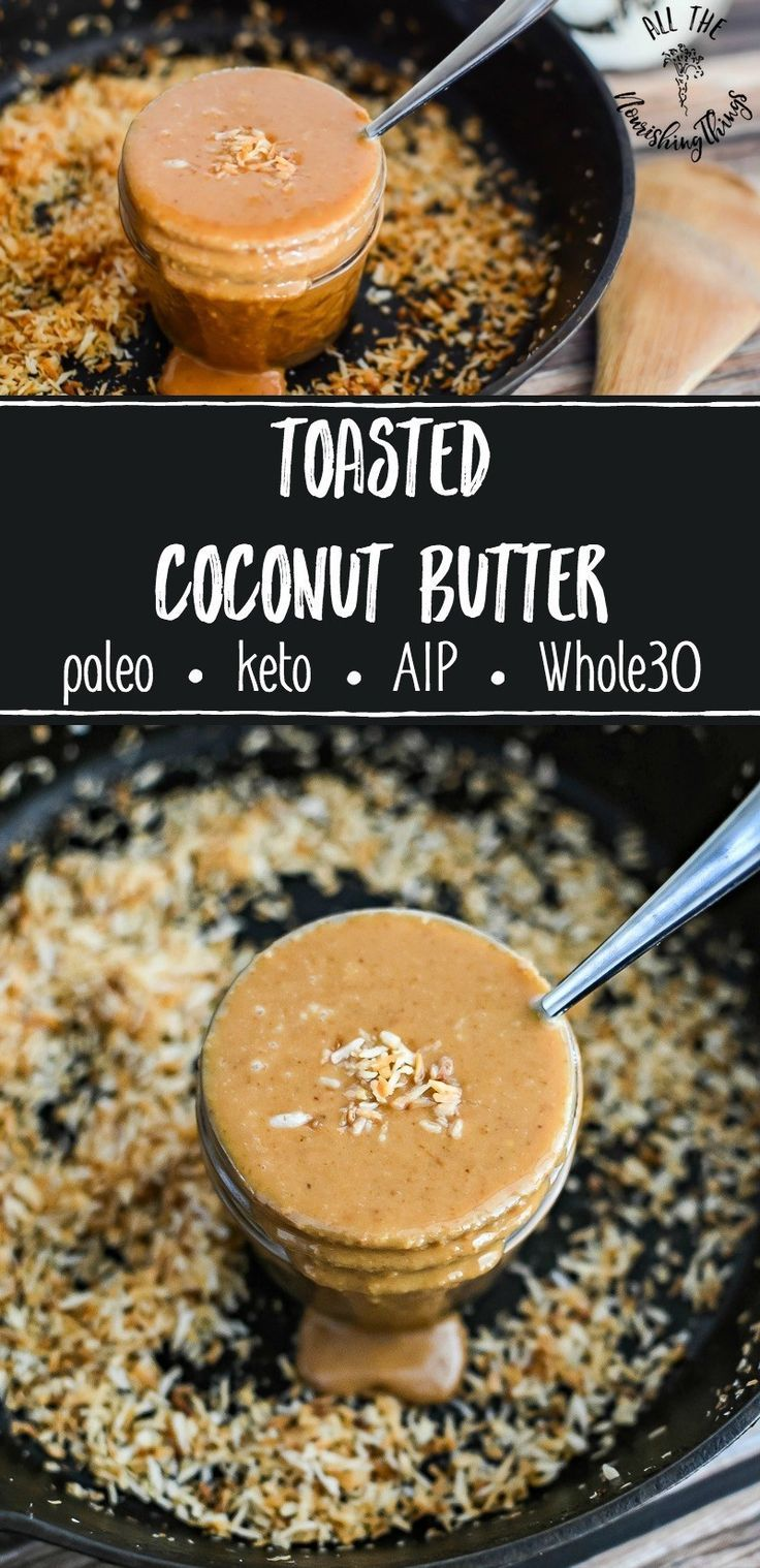Toasted Coconut Butter (aka No-Peanut Butter!) #allthenourishingthings #nutfree #peanutfree #coconutbutter #keto #paleo #aip #whole30 #healthysnacks #healthyfat #saturatedfat #allergyfriendly