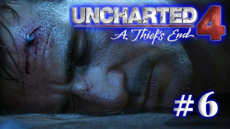 Uncharted 4 Gameplay Walkthrough Part 6 No Commentary - 1080p HD