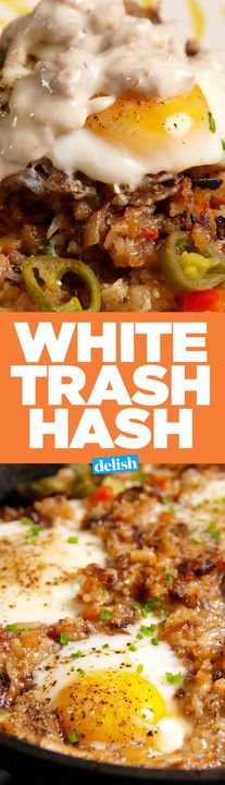 Even your classy friends will like this White Trash Hash. Get the recipe from Delish.com.