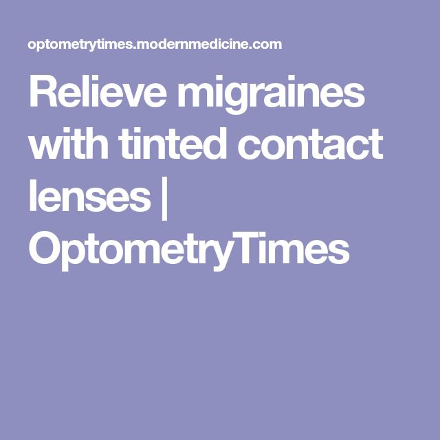 Relieve migraines with tinted contact lenses | OptometryTimes