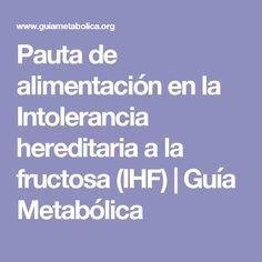Pauta de alimentación en la Intolerancia hereditaria a la fructosa (IHF) | Guía Metabólica