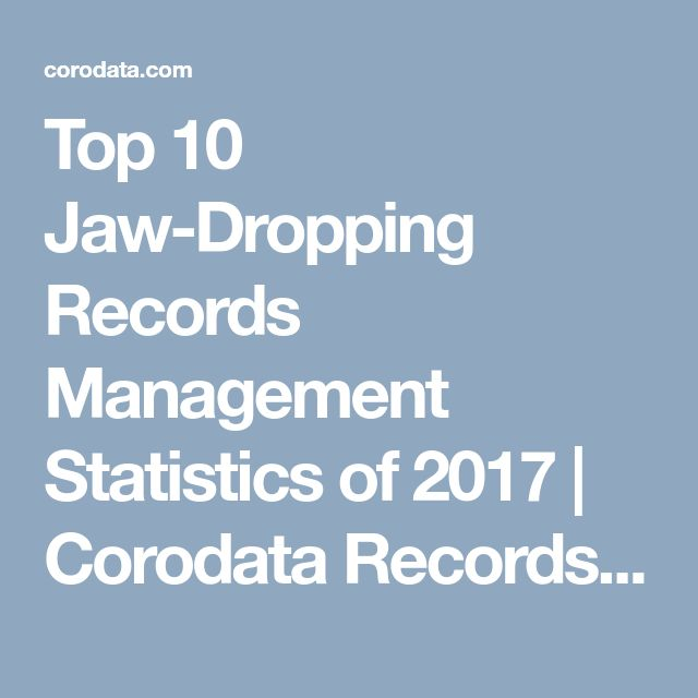 Top 10 Jaw-Dropping Records Management Statistics of 2017 | Corodata Records Management
