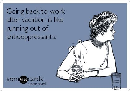 Going Back To Work After Vacation Is Like Running Out Of Lol