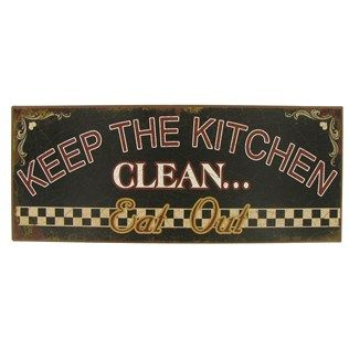 Keep the Kitchen Clean Eat Out Tin Sign | Shop Hobby Lobby