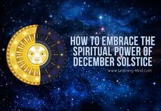 The Longest Night of the Year and Its Spiritual Meaning: How to Embrace the Power of Winter Solstice | via @learningmindcom | learning-mind.com