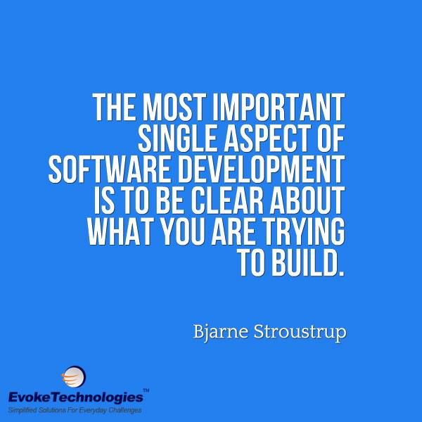 The most important single aspect of software development is to be clear about what you are trying to build. - Bjarne Stroustrup #programmingquotes #quoteoftheday #quote