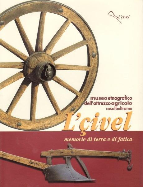 Museo etnografico 'L Civel a Casalbeltrame, in provincia di Novara