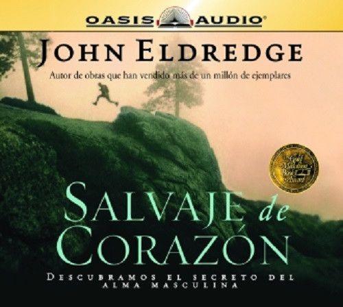 Salvaje de Corazon By John Eldredge CD