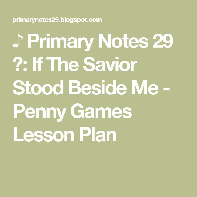 Primary Notes 29 If The Savior Stood Beside Me