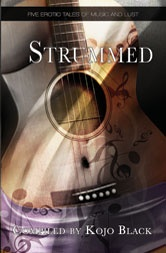 STRUMMED (paperback) by various authors (B.Z.R. Vukovina, Stella Harris and Amelie Hope).  Five erotic tales of music and lust!