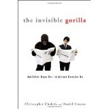 The Invisible Gorilla: And Other Ways Our Intuitions Deceive Us (Hardcover)By Christopher F. Chabris