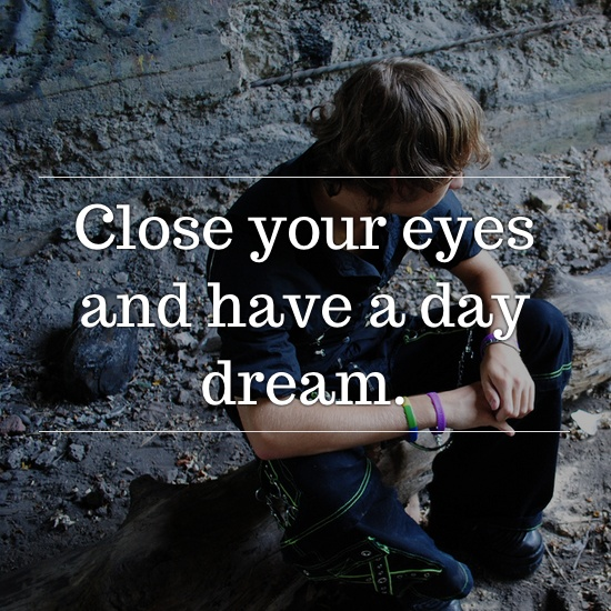 Close your eyes and have a day dream. #inspiratron3000 #inspiration #creativity