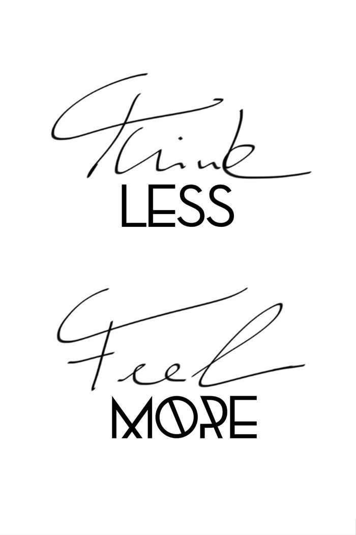Think less Feel more Zitate Gedanken Typo Font