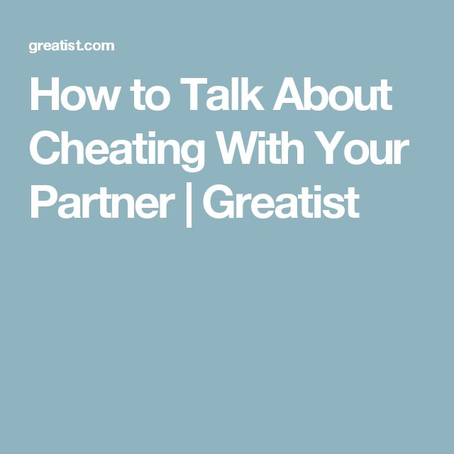 How to Talk About Cheating With Your Partner | Greatist