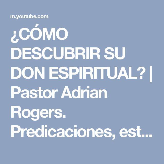 ¿CÓMO DESCUBRIR SU DON ESPIRITUAL? | Pastor Adrian Rogers. Predicaciones, estudios bíblicos. - YouTube