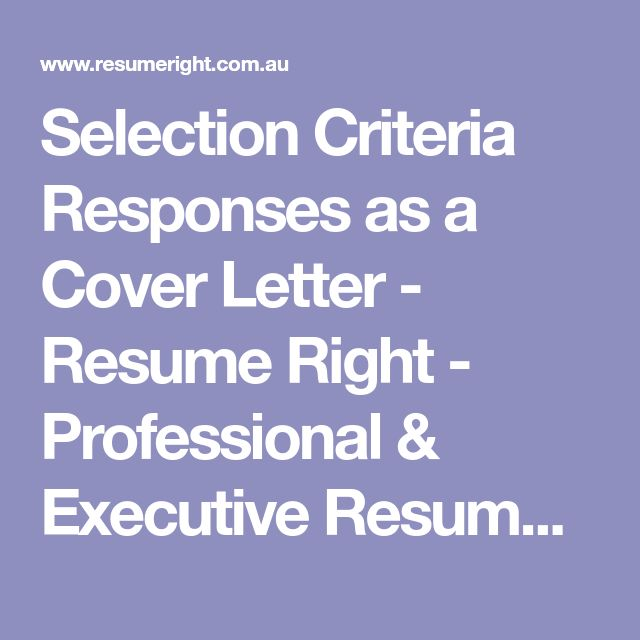 Selection Criteria Responses As A Cover Letter   Resume Right    Professional U0026 Executive Resume Writing