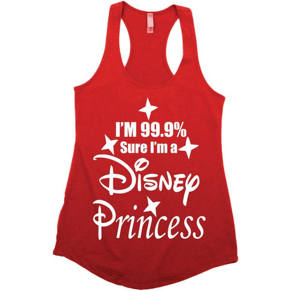 I'm 99.9 Percent Sure I'm a Disney Princess Cute Disney Tanks... ($20) ❤ liked on Polyvore featuring tops, shirts, black, women's clothing, singlet, black racerback tank, tank top, men shirts and women tops