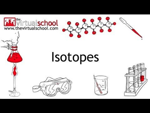 What are Isotopes? | Chemistry | The Virtual School (Atomic number and mass number are in opposite positions in this video.. other than that all info stated very clearly).