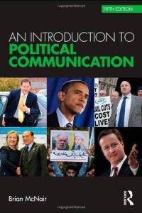 In the world of 24 hour news and media, political advertising and communication are now almost as important as a strong set of policy ideas.Alastair HillreviewsBrian McNair's Fifth Edition of An Introduction to Political Communication, which analyses the techniques used inpolitical campaigning and public relations through the use of high profile case studies, including the elections of George W. Bush and Tony Blair.