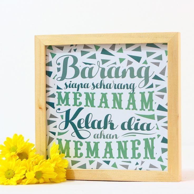 Siapa Menanam, Akan Memanen (APR16-05)Peribahasa Indonesia yang cukup populer ini tentunya bisa memberi kita semangat untuk terus semangat menanam kebaikan sehingga kita akan memanennya suatu saat kelak.