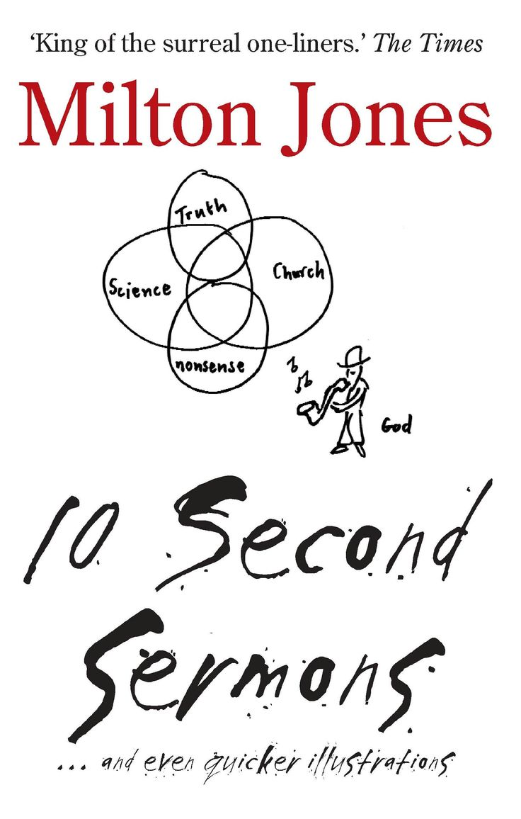 10 Second Sermons ... and even quicker illustrations by Milton Jones.