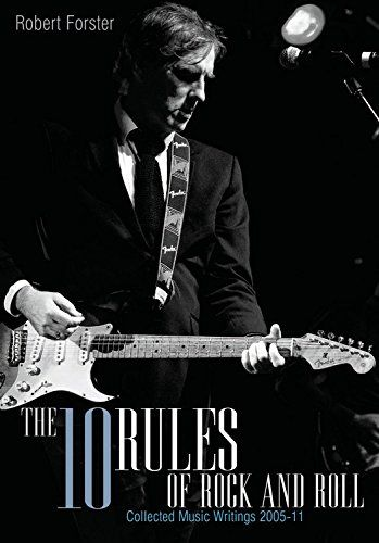 The 10 Rules Of Rock And Roll: Collected music writings 2005-11