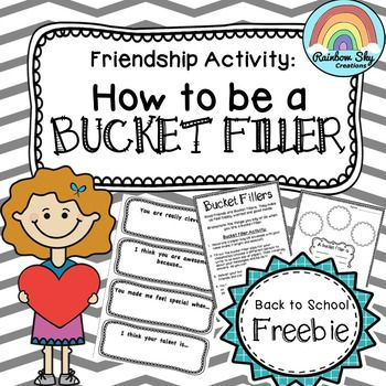 How to be a Bucket Filler. Included in this pack is an explanation of what a bucket filler is, a BLM to brainstorm ways to be a bucket filler and a template for a bucket filler/compliment activity. No further teacher prep needed, simply print and use! ~ Rainbow Sky Creations ~