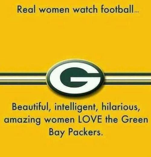 Beautiful, intelligent, hilarious, amazing women LOVE the Green Bay Packers.