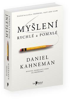 Daniel Kahneman - Myšlení, rychlé a pomalé