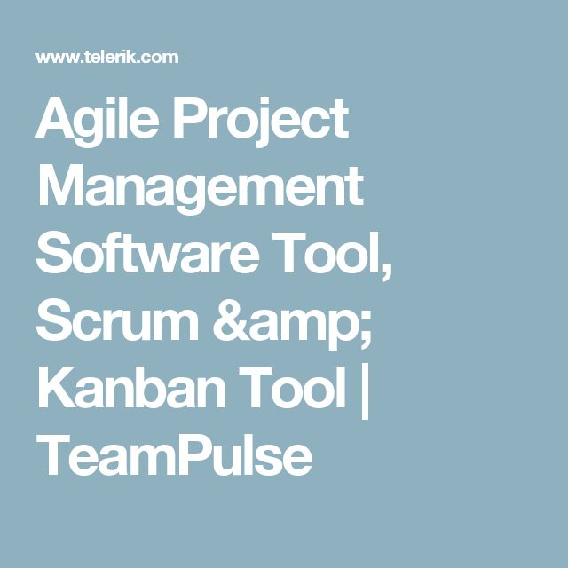 Agile Project Management Software Tool, Scrum & Kanban Tool | TeamPulse