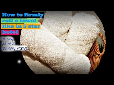 How to firmly roll a towel just like in 5 star hotel - YouTube